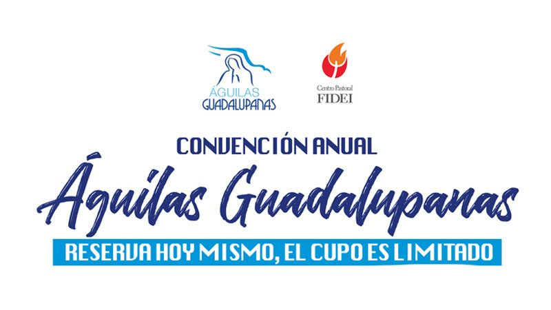 Convención Anual Águilas Guadalupanas