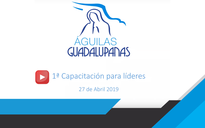 video capacitacion lideres aguilas guadalupanas